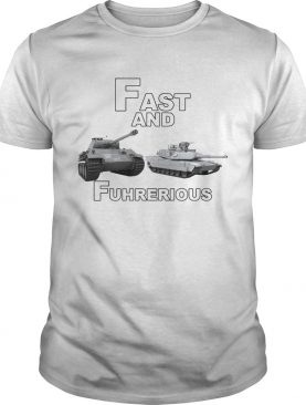 Fast and Fuhrerious shirt