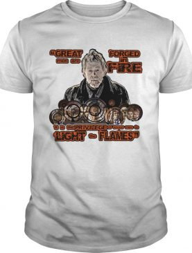 Great men are forced in the fire War Doctor t-shirt