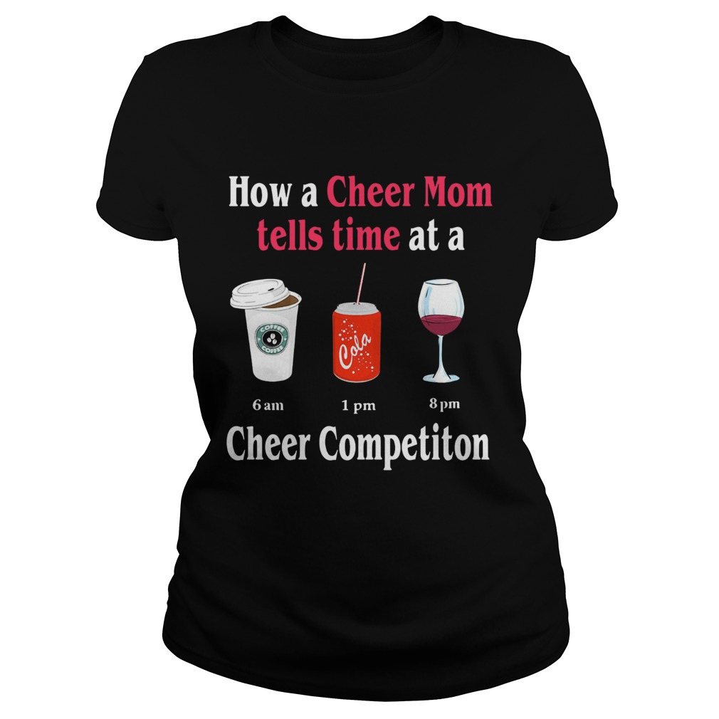 How a Cheer Mom tells time at a Coffee Coca Wine Cheer competition Classic Ladies