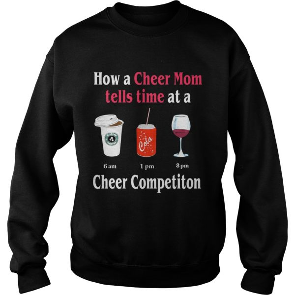 How a Cheer Mom tells time at a Coffee Coca Wine Cheer competition  Sweatshirt