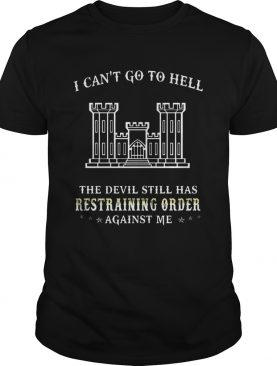 I Cant Go To Hell The Devil Still Has Restraining Order Against Me Castle Tshirt