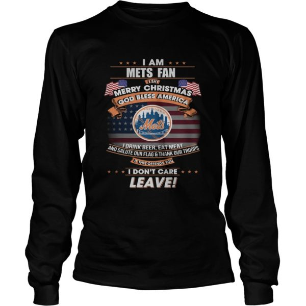 I am Mets fan I say Merry Christmas god bless America  LongSleeve