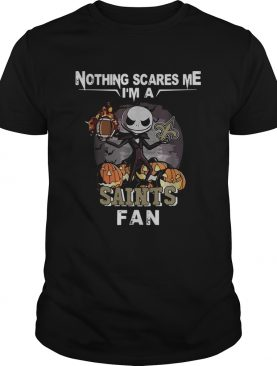 Jack Skellington nothing scares me Im a New Orleans Saints fan shirt