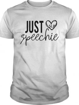 Just speechie SLP t-shirt