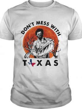 Leatherface dont mess with Texas t-shirt