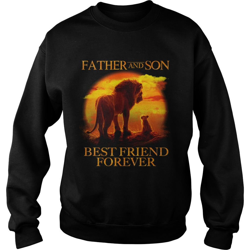 Lion King Father And Son Best Friend Forever Sweatshirt
