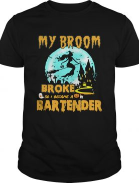 My broom broke so I became a bartender Halloween t-shirt