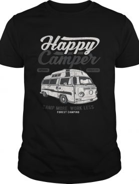 Official Happy Camper Camp More Work Less shirt