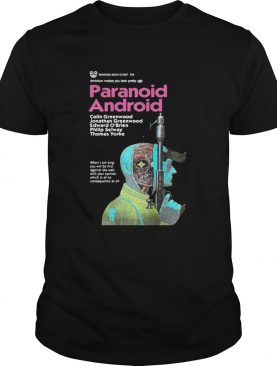 Paranoid android ambition makes you look pretty ugly shirt