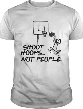 Shoot Hoops Not People Anti Gun Violent TShirt