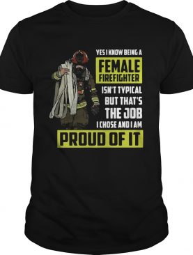 Yes I know being a female firefighter shirt