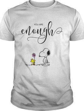 You are enough Snoopy Woodstock t-shirt