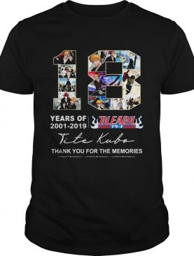 18 Years of Bleach 2001 2019 thank you for the memories shirt
