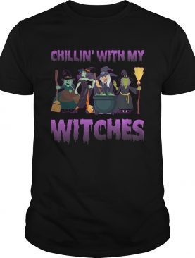 Chillin With My Witches Funny Halloween Girls Women Shirt