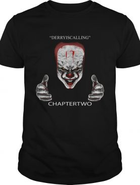 Derry is calling chapter two IT shirt