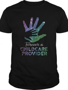 Forever A Childcare Provider Handprint Tshirts