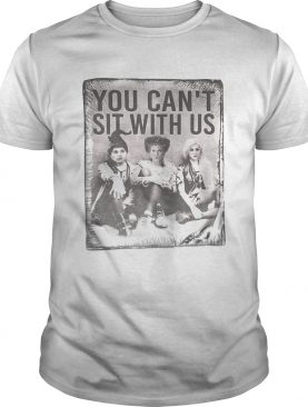 Hocus Pocus You cant sit with us shirt
