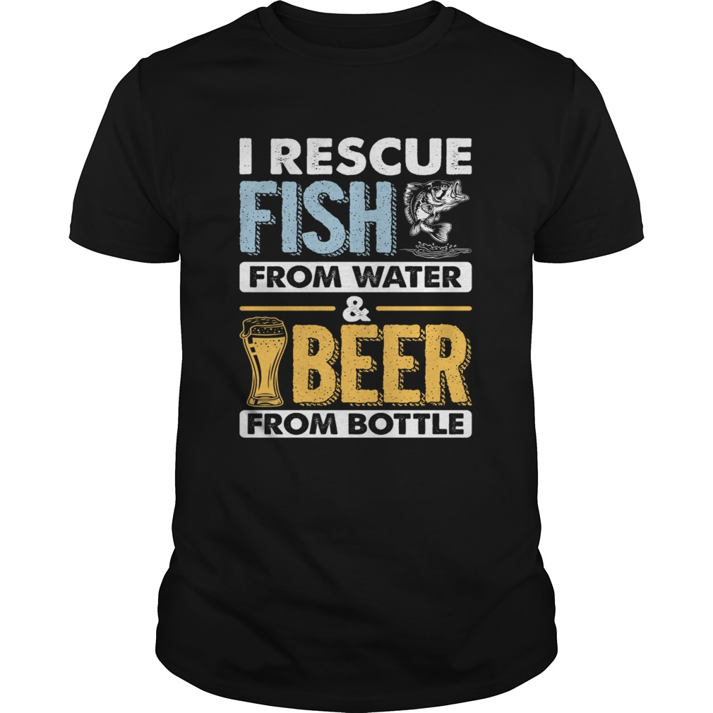 I Rescue Fish From Water Beer From Bottle Funny Fishing Shirt Unisex