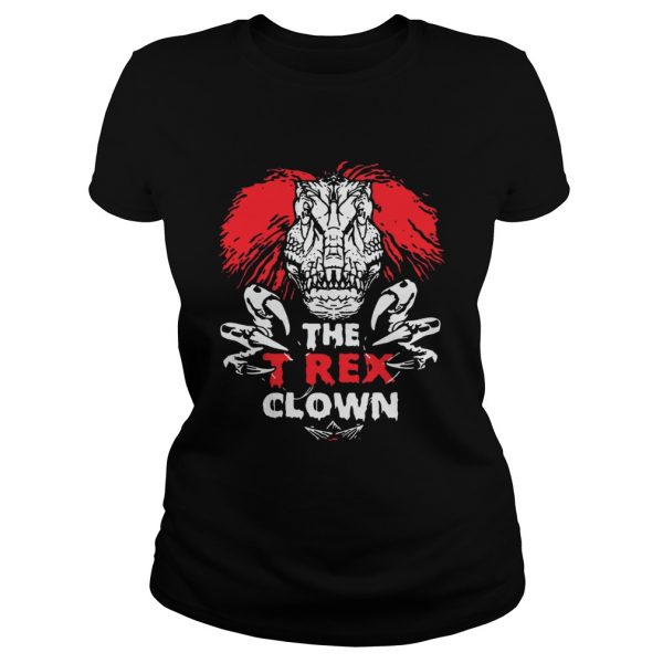 IT Pennywise The TRex Clown Shirt Classic Ladies