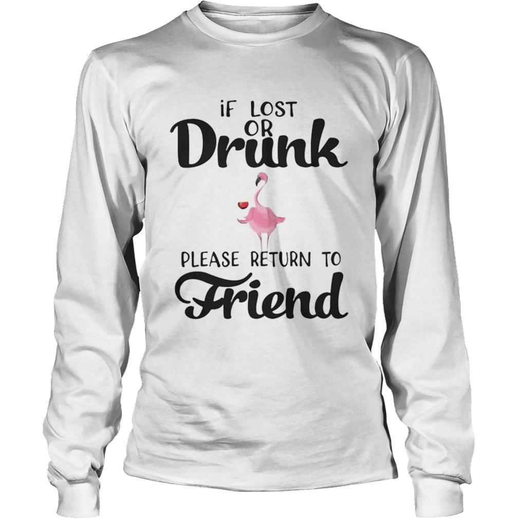 If Lost Or Drunk Please Return To Friend Flamingo Ts LongSleeve