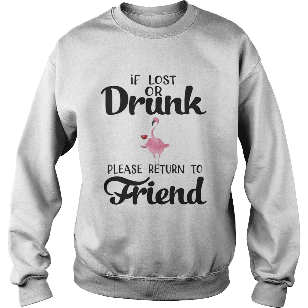 If Lost Or Drunk Please Return To Friend Flamingo Ts Sweatshirt