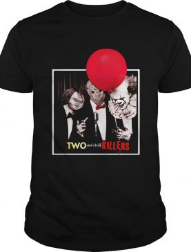 Jason Voorhees Chucky and Pennywise Two and a half Killers shirt