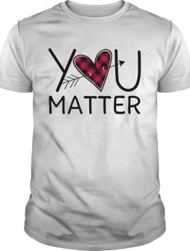 Love You matter shirt