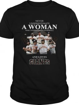 Never underestimate a woman who understands baseball and loves Giants Shirt