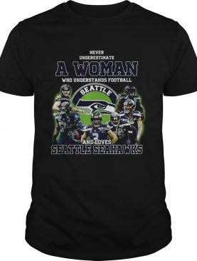 Never underestimate a woman who understands football and loves Seattle Seahawks shirt