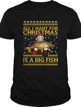 Santa Claus all I want for Christmas is a big fish shirt