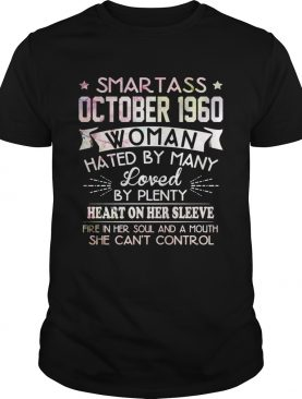Smart ass October 1960 woman hated by many loved shirt