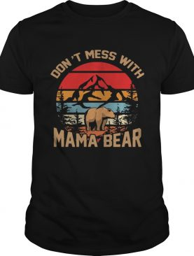 Sunset Vintage Don't Mess With Mama Bear Shirt