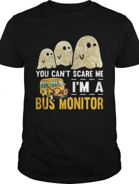 Boo ghost you cant scare me im a bus monitor shirt
