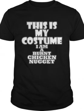 Burnt Chicken Nugget Funny Halloween Costume Idea shirt