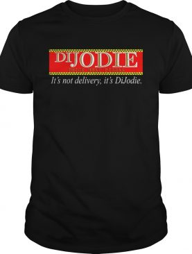 DIJODIE think meat pizzas its not delivery its DiJodie shirt