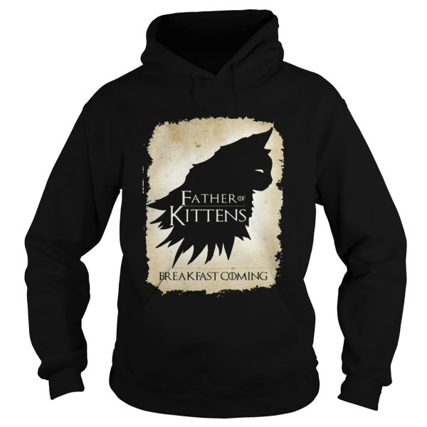 Father of kittens breakfast coming  Hoodie