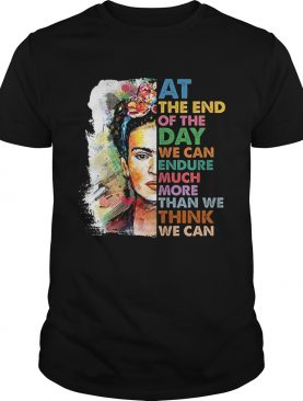 Frida Kahlo flower at the end of the day shirt