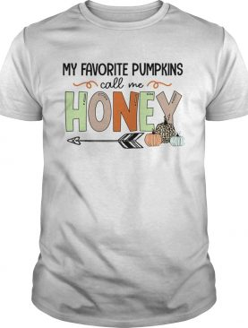 Halloween My Favorite Pumpkins Call Me Honey TShirt