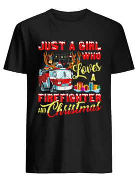 Just A Girl Who Loves Her Firefighter And Christmas Gift T-Shirt