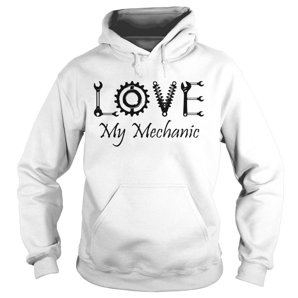 Love My Mechanic Hoodie