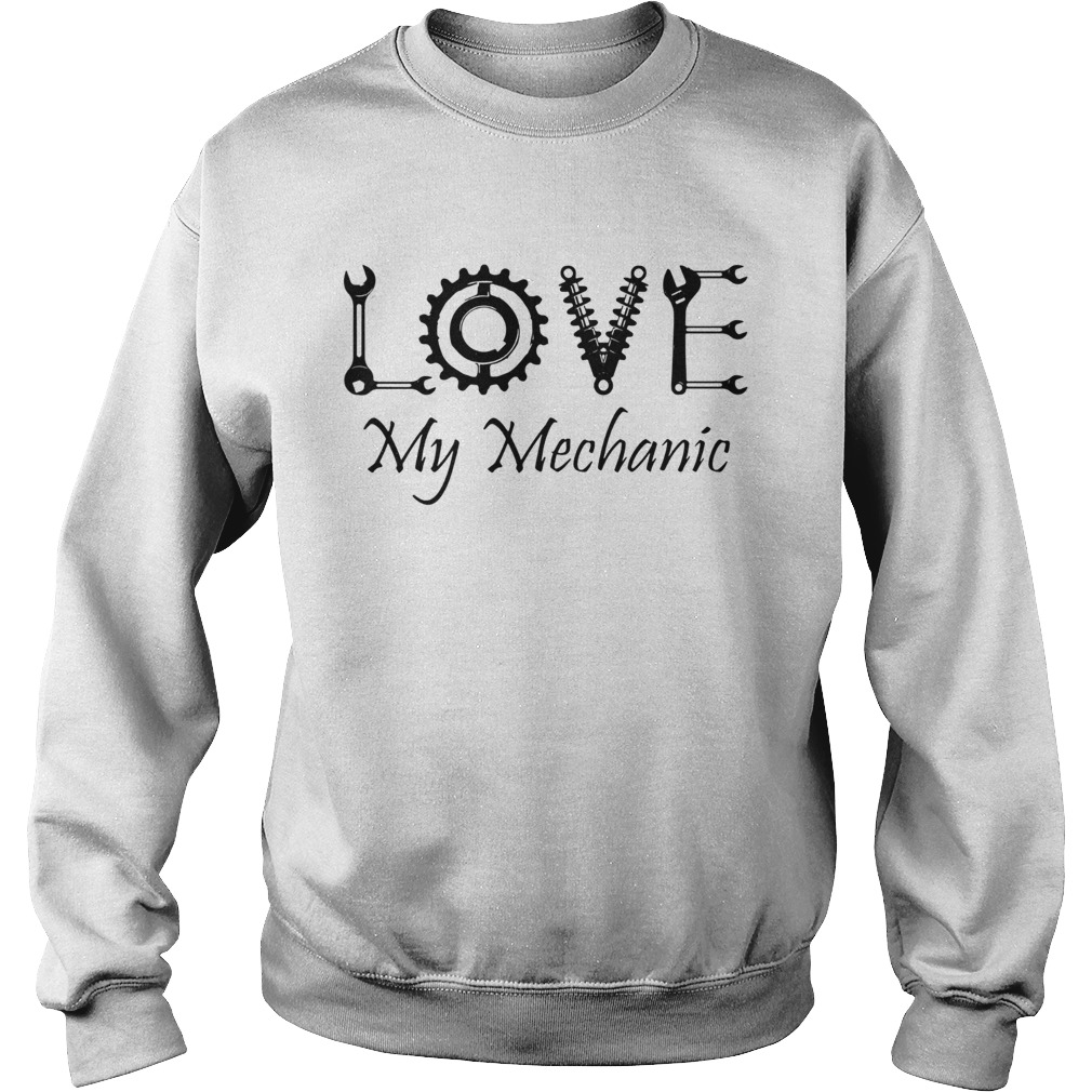 Love My Mechanic Sweatshirt