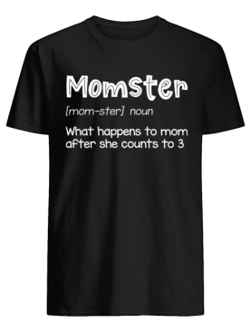Momster Definition Funny T-Shirt