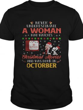 Never Underestimate An October Woman Watches Hallmark Christmas Movies Snoopy Shirt
