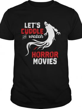 Nice Halloween Lets Cuddle and Watch Horror Movies shirt
