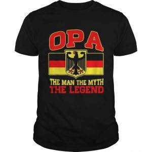 OPA the man the Myth the Legend  Unisex