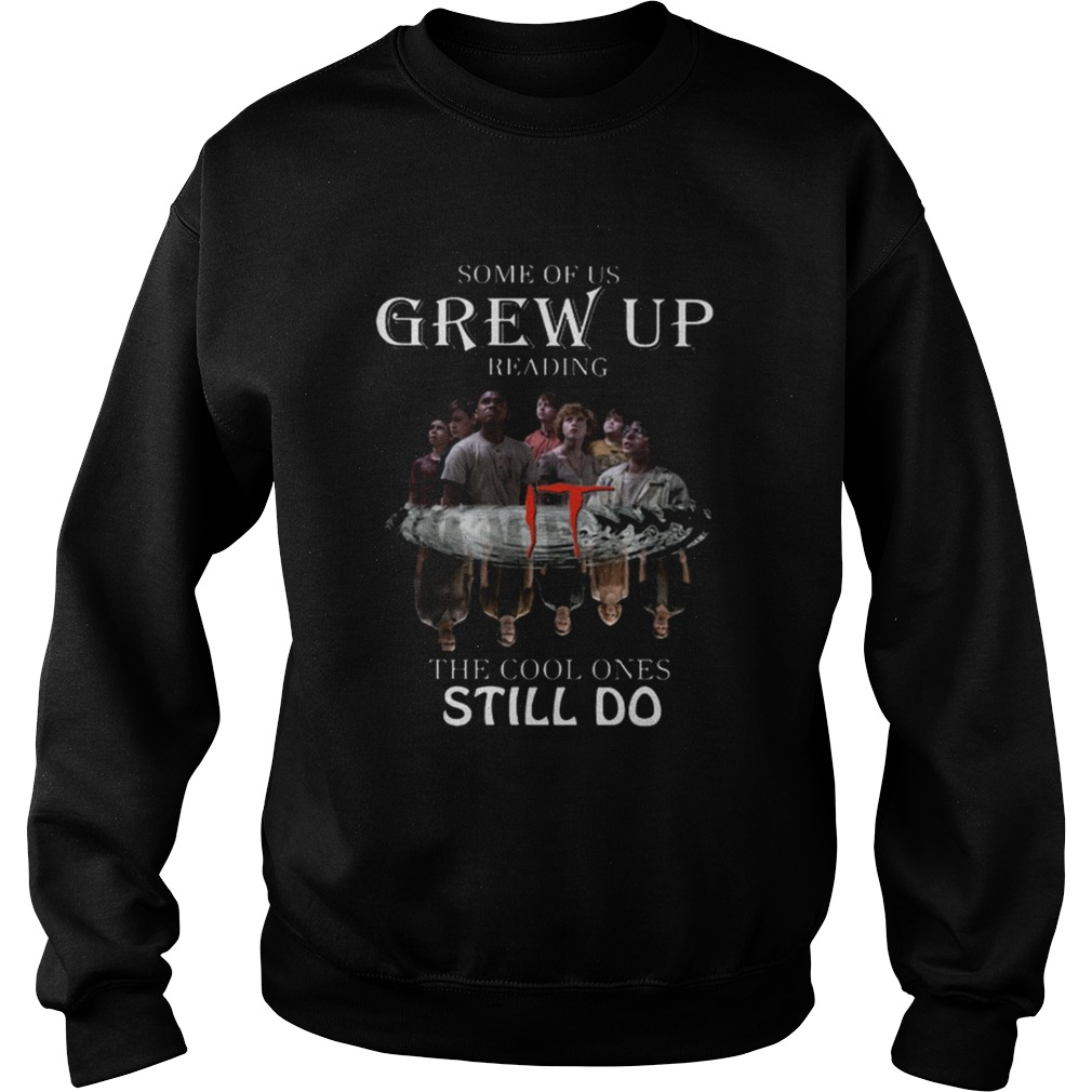 Some of us grew up reading IT the cool ones still do Sweatshirt