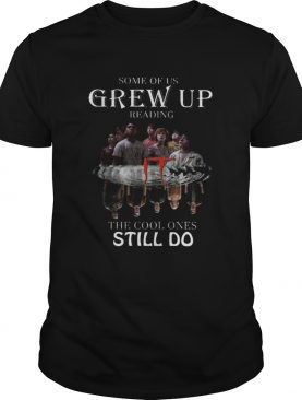 Some of us grew up reading IT the cool ones still do shirt