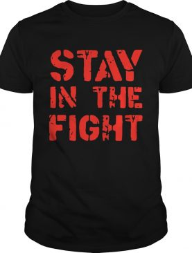 Stay in the Fight Nationals Shirt