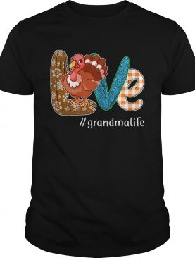 Thanksgiving Love grandmalife Grandma Life Turkey TShirt