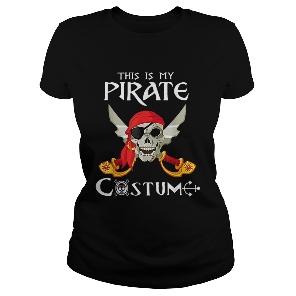 This Is My Pirate Costume Funny Costume Halloween Gift Classic Ladies
